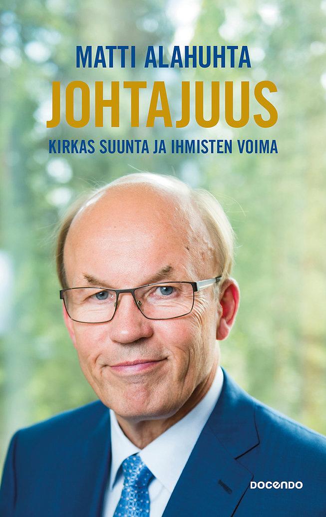 Matti Alahuhta: Johtajuus. kirkas suunta ja ihmisten voima